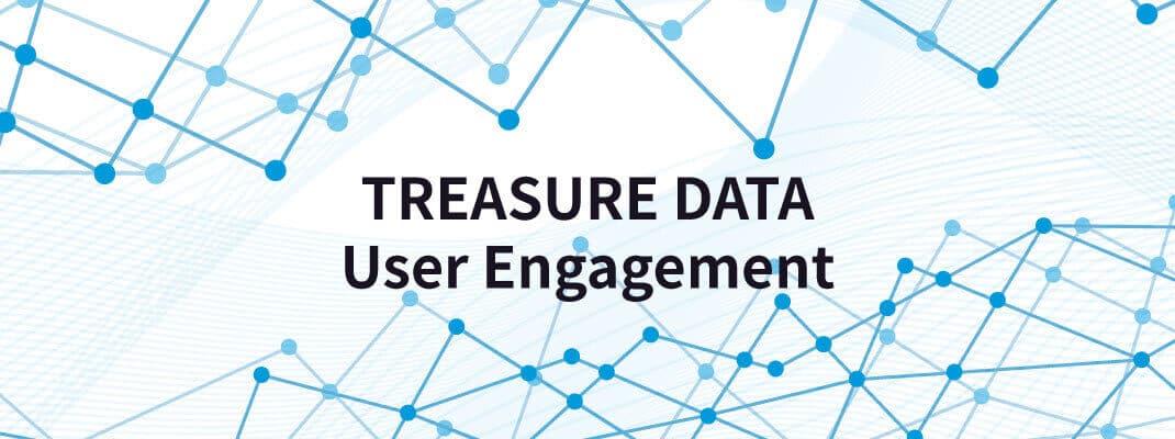 Treasure Data User Engagement